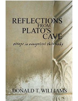 Interested in the case for God? For more on the Christian world view, check out Dr. Williams' book REFLECTIONS FROM PLATO'S CAVE, in the Lantern Hollow E-store.