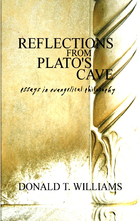 If you are interested in the case for God or more on the Christian world view, check out Dr. Williams' book REFLECTIONS FROM PLATO'S CAVE in the Lantern Hollow E-store.